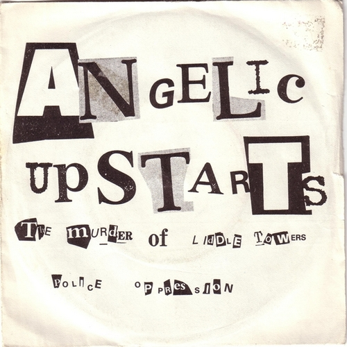 ANGELIC UPSTARTS The Murder of Liddle Towers 7''