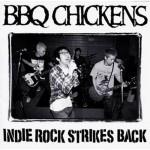 BBQ CHICKENS Indie Rock Strikes Back 10''
