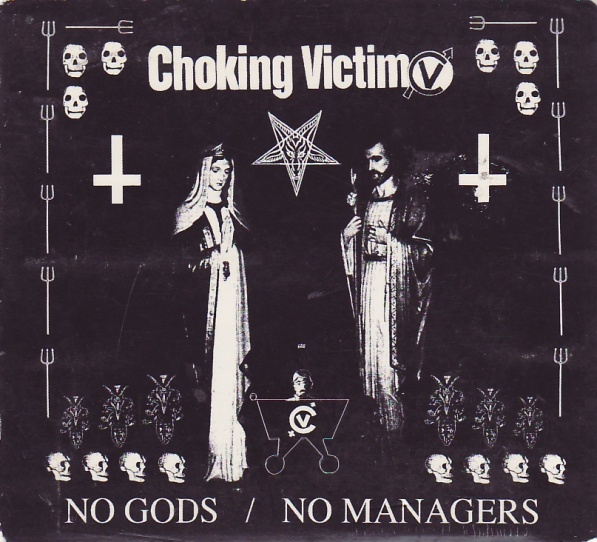 CHOKING VICTIM No Gods No Managers LP