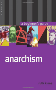 Anarchism: A Beginners Guide by Ruth Kinna