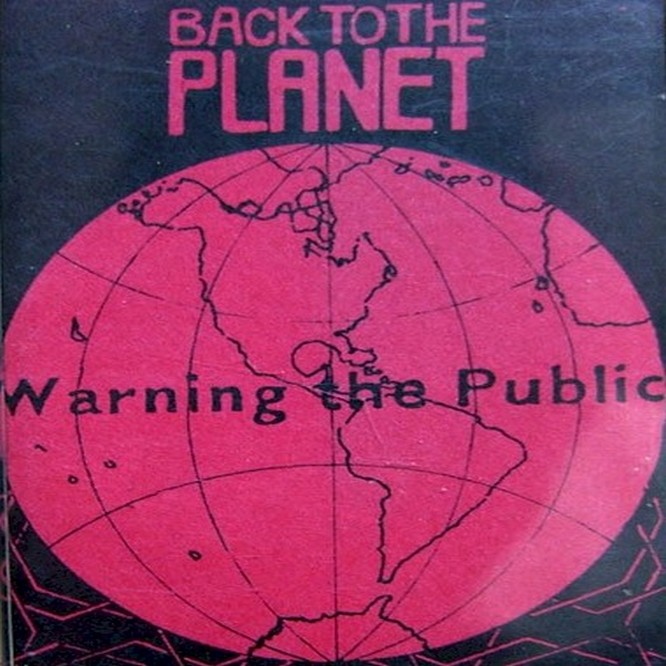 BACK TO THE PLANET - Warning the Public